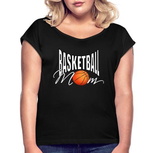 Basketball Mom - Frauen T-Shirt mit gerollten Ärmeln