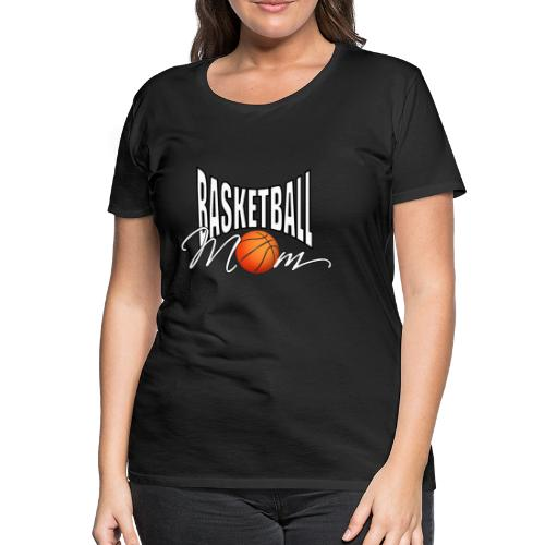 Basketball Mom - Frauen Premium T-Shirt