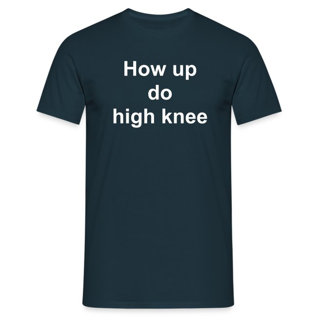 How up do high knee
