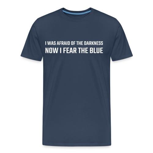 Fear of the Blue - Männer Premium T-Shirt