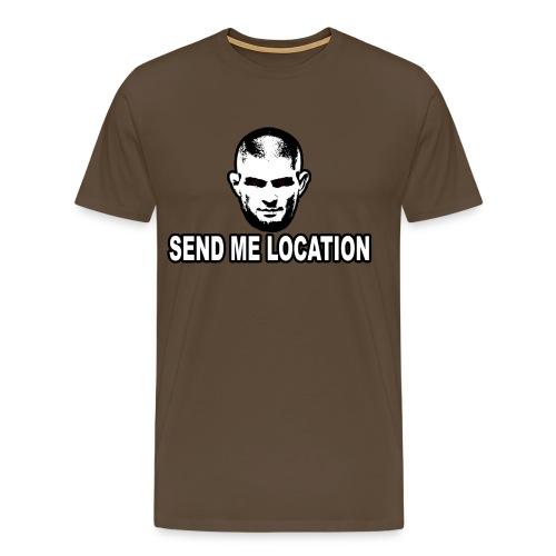 Send me location - Premium T-skjorte for menn