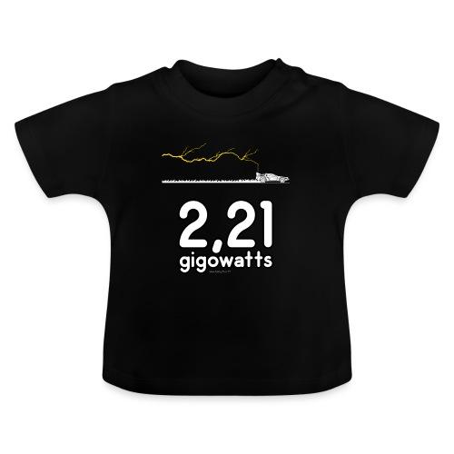 2,21 gigowatts ! - T-shirt Bébé