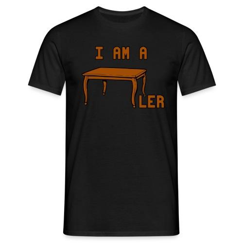 I am a Tischler - Männer T-Shirt