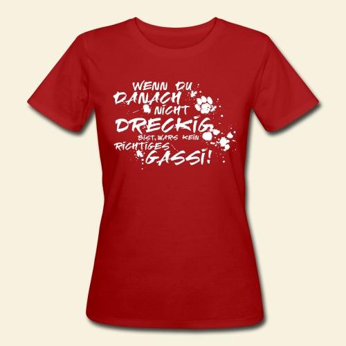 Wenn du danach nicht dreckig bist.... - Frauen Bio-T-Shirt