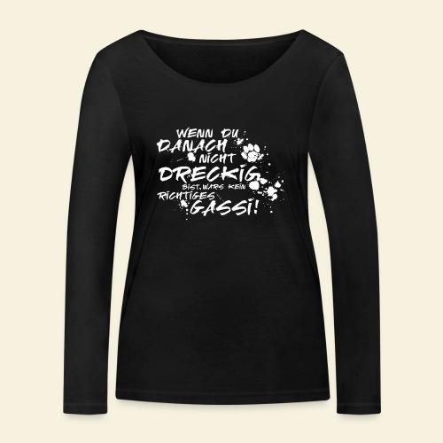 Wenn du danach nicht dreckig bist.... - Frauen Bio-Langarmshirt von Stanley & Stella