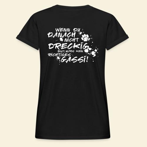 Wenn du danach nicht dreckig bist.... - Frauen Oversize T-Shirt