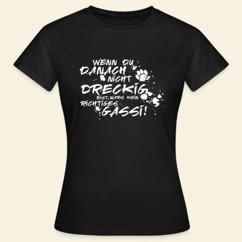 Wenn du danach nicht dreckig bist.... - Frauen T-Shirt
