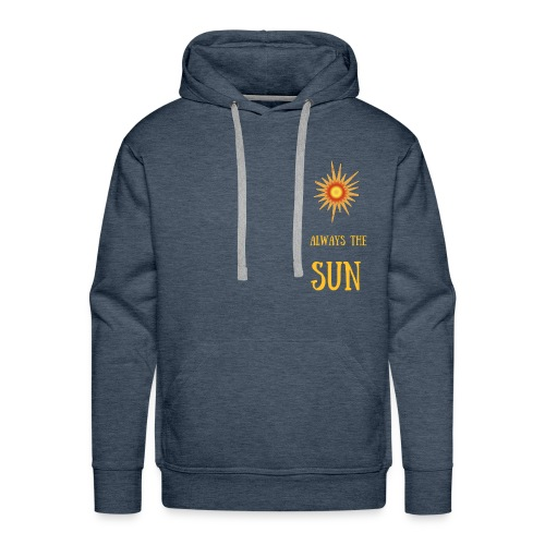 Always the sun - Männer Premium Hoodie