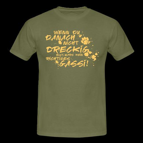 Wenn du danach nicht dreckig bist - Männer T-Shirt