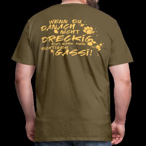 Wenn du nicht richtig dreckig bist - Männer Premium T-Shirt
