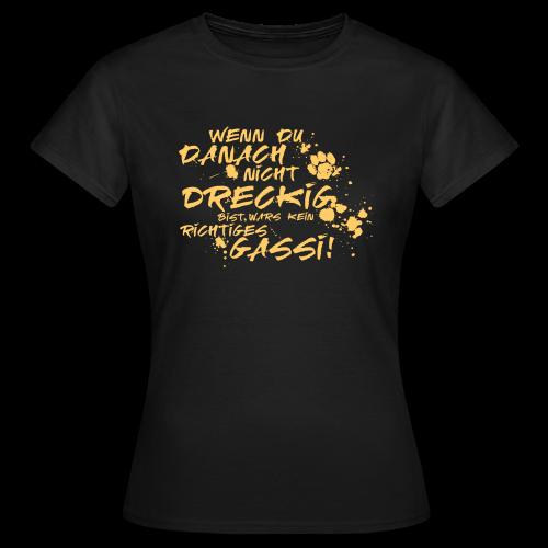 Wenn du danach nicht dreckig bist - Frauen T-Shirt