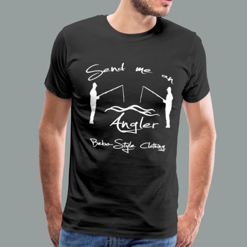Send me an Angler - Männer Premium T-Shirt