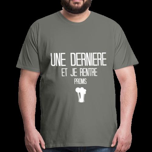 Une dernière et je rentre, promis - T-shirt Premium Homme