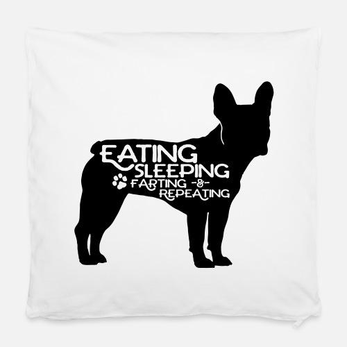 French Bulldog - Eat, Sleep, Fart & Repeat - Kissenbezug 40 x 40 cm