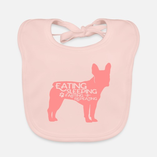 French Bulldog - Eat, Sleep, Fart & Repeat - Baby Bio-Lätzchen