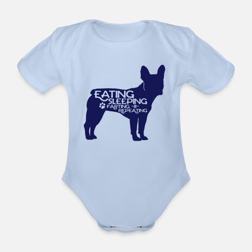 French Bulldog - Eat, Sleep, Fart & Repeat - Baby Bio-Kurzarm-Body