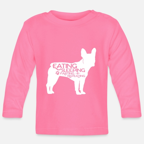 French Bulldog - Eat, Sleep, Fart & Repeat - Baby Langarmshirt