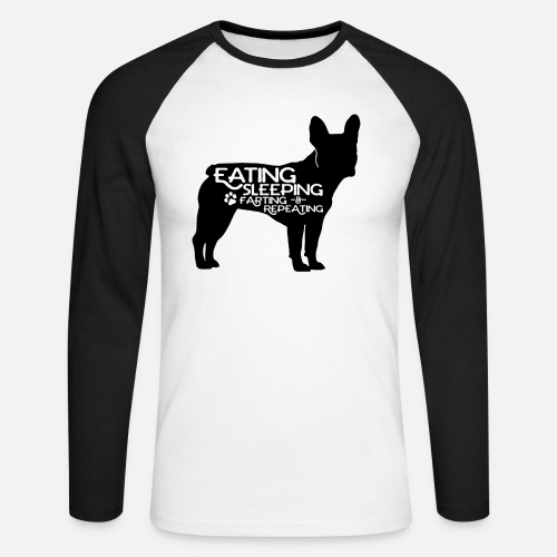 French Bulldog - Eat, Sleep, Fart & Repeat - Männer Baseballshirt langarm