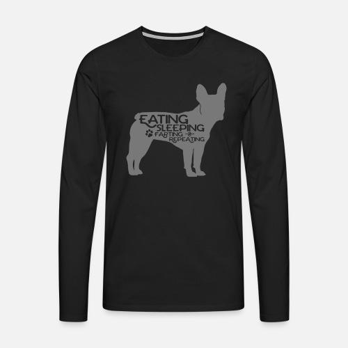French Bulldog - Eat, Sleep, Fart & Repeat - Männer Premium Langarmshirt