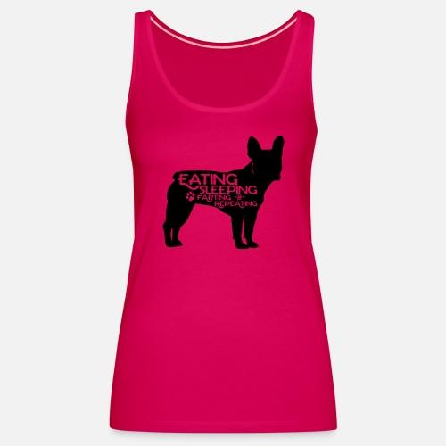 French Bulldog - Eat, Sleep, Fart & Repeat - Frauen Premium Tank Top