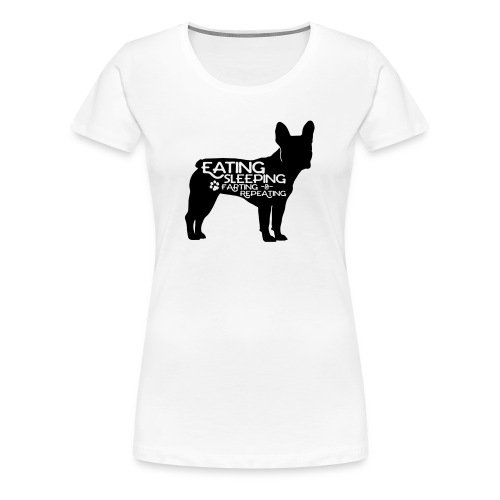 French Bulldog - Eat, Sleep, Fart & Repeat