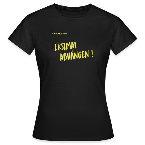 Abhängen - Frauen T-Shirt