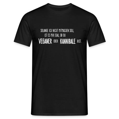 Veganer oder Kannibale - Männer T-Shirt