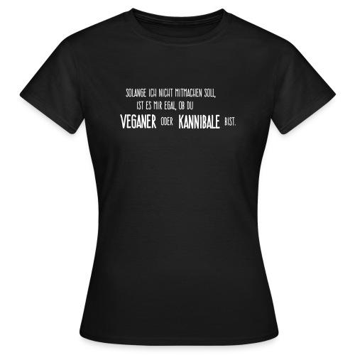 Veganer oder Kannibale - Frauen T-Shirt