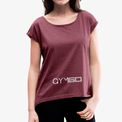 S60 ROLLED UP T-SHIRT  - Women's T-Shirt with rolled up sleeves
