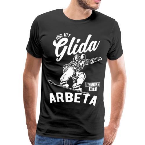 Född Att Glida, Tvungen Att Arbeta T-shirts - T-shirt Premium Homme