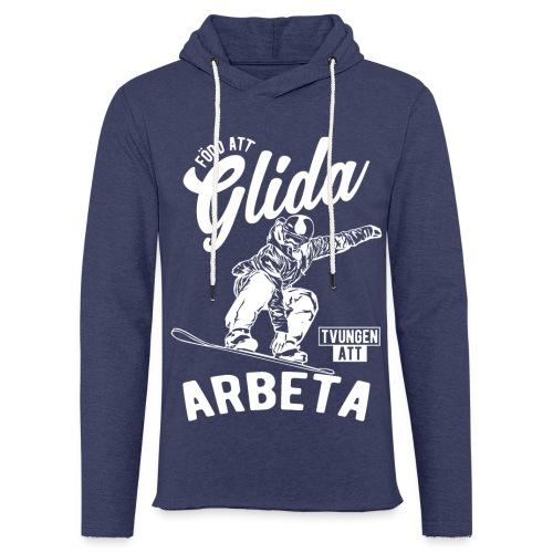 Född Att Glida, Tvungen Att Arbeta Tröjor - Sweat-shirt à capuche léger unisexe