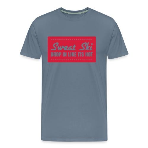 Sweet Ski - Drop In Like Its Hot T-Shirt - Männer Premium T-Shirt