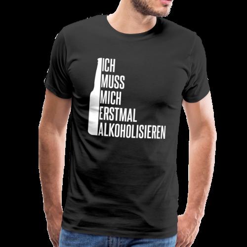Alkoholisieren Alkohol Trinken Saufen - Männer Premium T-Shirt