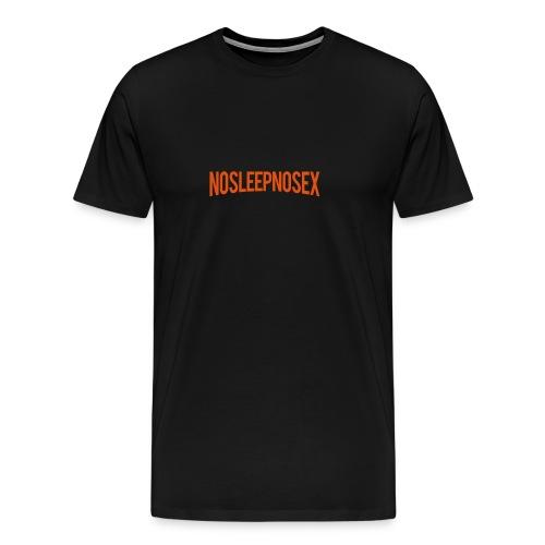 NOSLEEPNOSEX - Männer Premium T-Shirt
