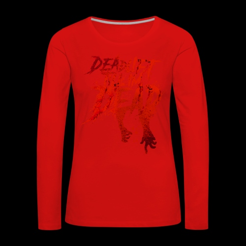 DEADLIFT TILL IM DEAD - RED ON RED - Women's Premium Longsleeve Shirt