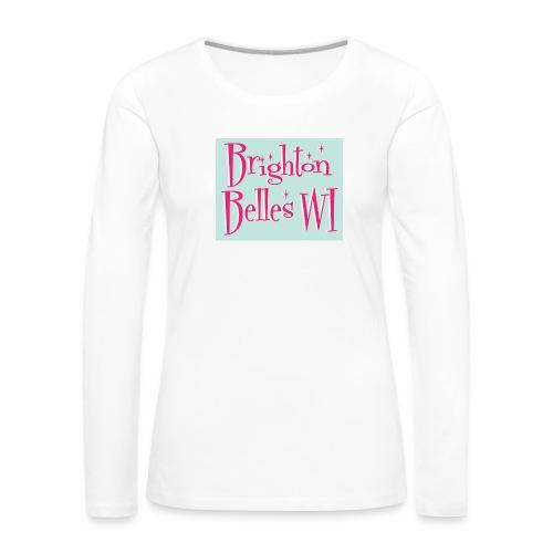 Brighton Belles Women's White Long Sleeved T-Shirt - Women's Premium Longsleeve Shirt