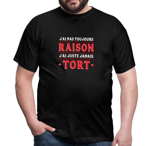 Pas toujours raison drôle - T-shirt Homme
