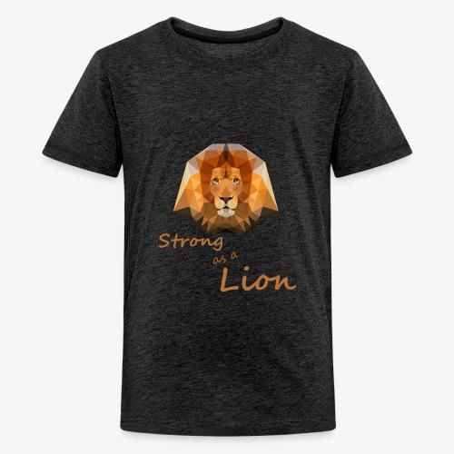 Strong as a Lion - Teenager Premium T-Shirt