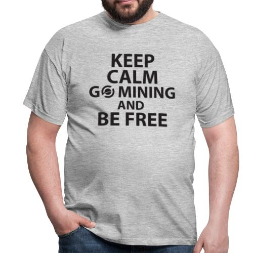 Keep Calm Go Mining - T-shirt Homme