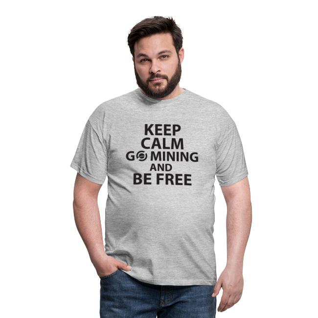 Keep Calm Go Mining