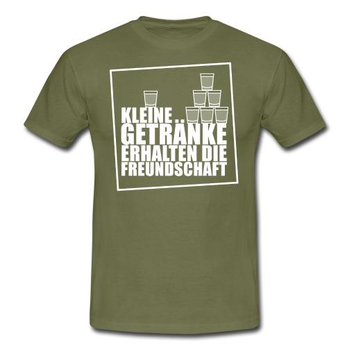 KLEINE GETRÄNKE ERHALTEN DIE FREUNDSCHAFT - Männer T-Shirt
