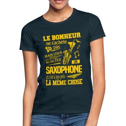 Le bonheur, un saxo - T-shirt Femme