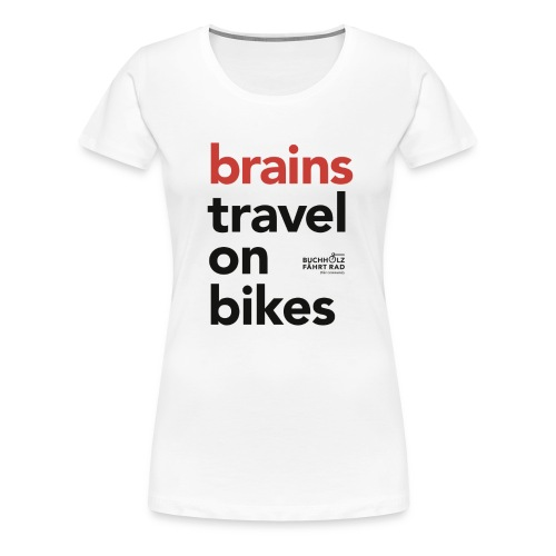 brains travel on bikes, Frauen Premium T-Shirt, Typo schwarz - Frauen Premium T-Shirt