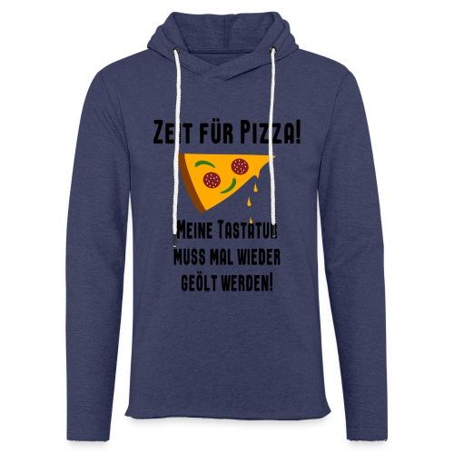 Pizza Essen Tastatur Spruch Unisex Hoodie - Leichtes Kapuzensweatshirt Unisex