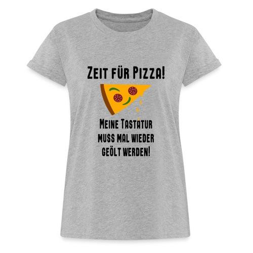 Pizza Essen Tastatur Spruch T-Shirt - Übergröße - Frauen Oversize T-Shirt
