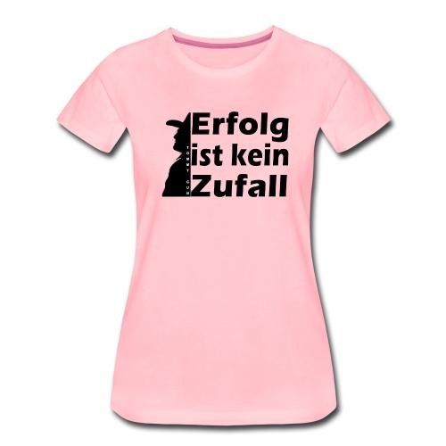 Erfolg ist kein Zufall - Frauen Premium T-Shirt
