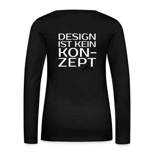 Design ist kein Konzept - Frauen-Langarmshirt - Frauen Premium Langarmshirt