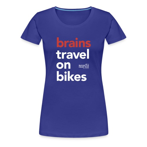 brains travel on bikes, Frauen Premium T-Shirt, Typo weiß - Frauen Premium T-Shirt