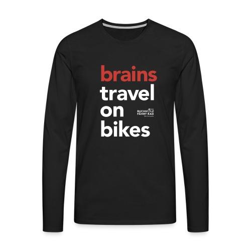 brains travel on bikes, Herren Premium T-Shirt, Langarm, Typo weiß - Männer Premium Langarmshirt