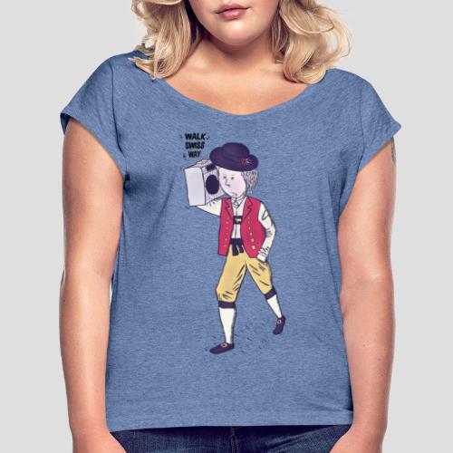 Walk Swiss Way - Frauen T-Shirt mit gerollten Ärmeln